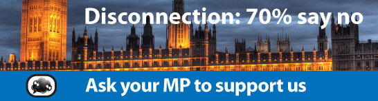 Disconnection: 70% say no, ask your MP to support us