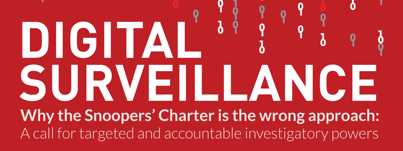 Digital surveillance report: why the snooper's charter is the wrong approach